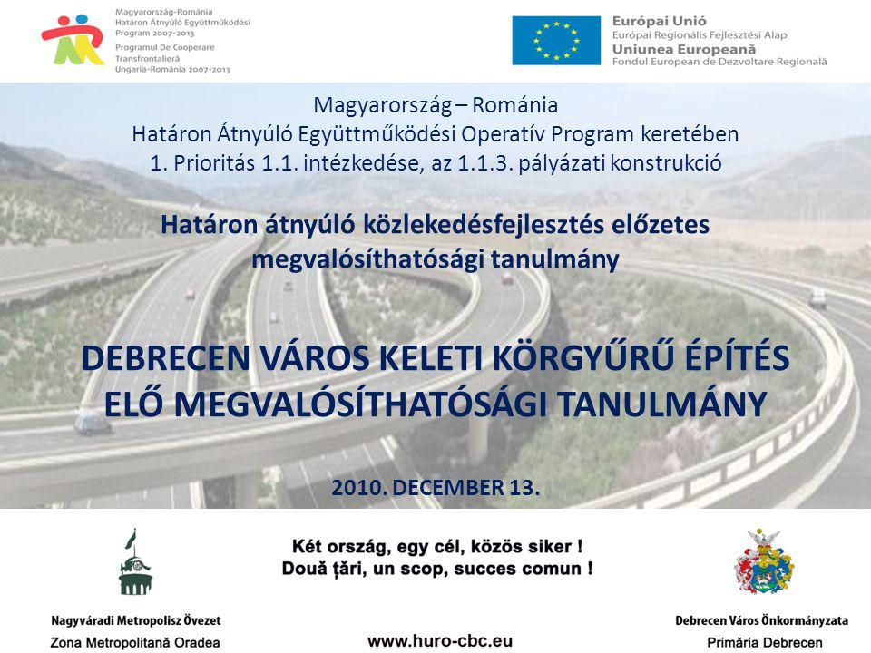 Magyarország – Románia Határon Átnyúló Együttműködési Operatív Program keretében 1. Prioritás 1.1. intézkedése, az 1.1.3. pályázati konstrukció Határo