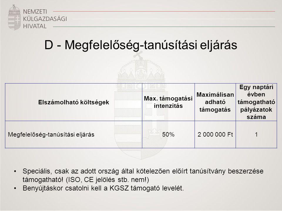 D - Megfelelőség-tanúsítási eljárás Elszámolható költségek Max.