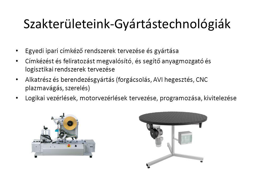 Szakterületeink-Gyártástechnológiák • Egyedi ipari címkéző rendszerek tervezése és gyártása • Címkézést és feliratozást megvalósító, és segítő anyagmozgató és logisztikai rendszerek tervezése • Alkatrész és berendezésgyártás (forgácsolás, AVI hegesztés, CNC plazmavágás, szerelés) • Logikai vezérlések, motorvezérlések tervezése, programozása, kivitelezése