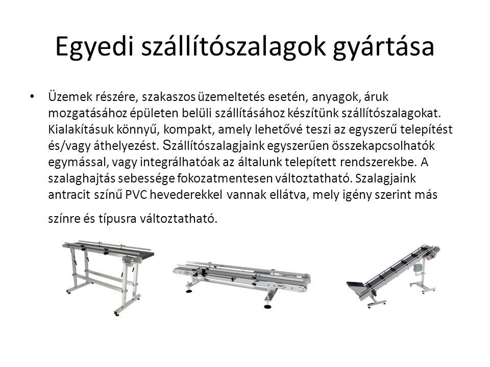 Egyedi szállítószalagok gyártása • Üzemek részére, szakaszos üzemeltetés esetén, anyagok, áruk mozgatásához épületen belüli szállításához készítünk szállítószalagokat.