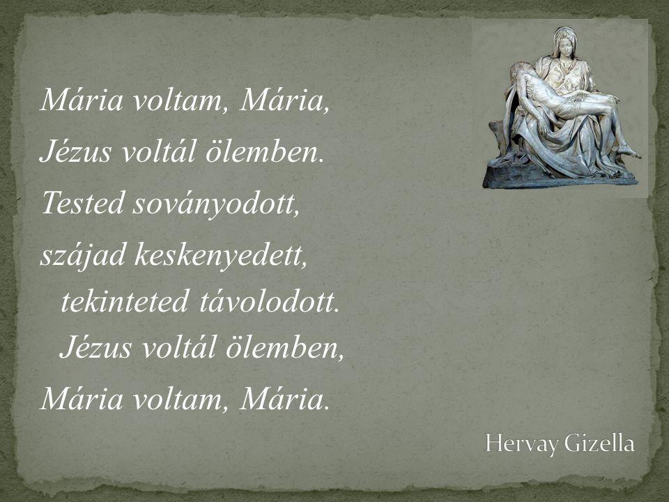 Mária voltam, Mária, Jézus voltál ölemben.