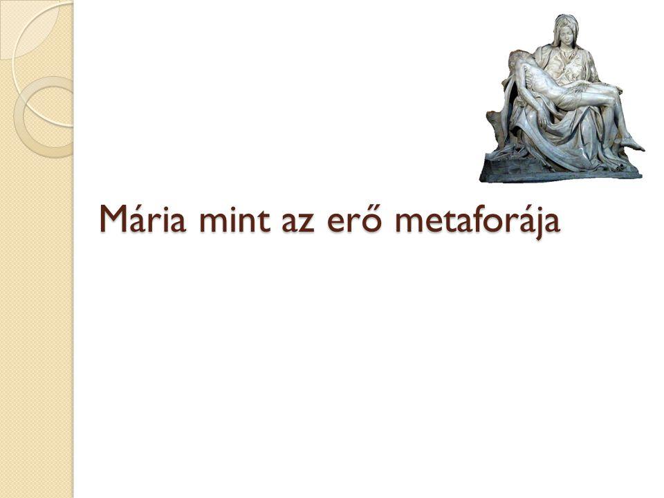 Mária mint az erő metaforája