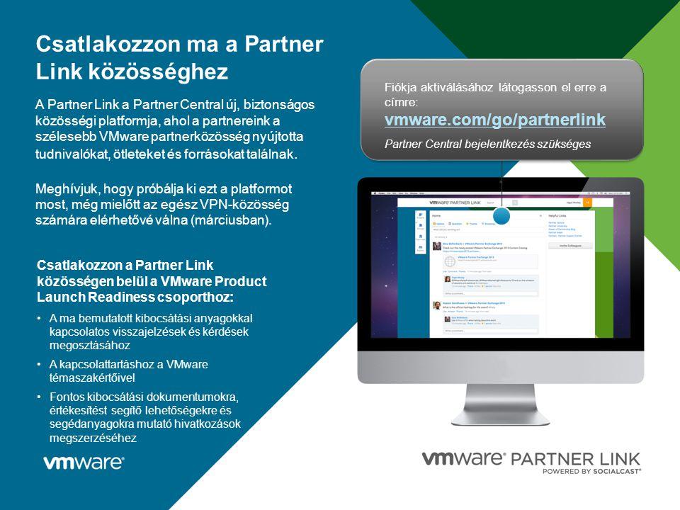 33 Confidential A Partner Link a Partner Central új, biztonságos közösségi platformja, ahol a partnereink a szélesebb VMware partnerközösség nyújtotta