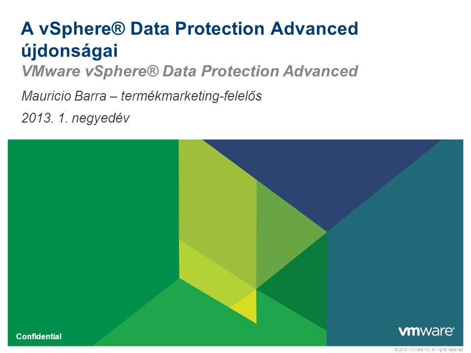 5 Confidential Megjegyzés: Titoktartási megállapodással védett szellemi tulajdon Titoktartási megállapodás az összes VMware partner számára A VMware vShpere with Operations Management és a VDP Advanced, Packaging és Licensing kiadás ma Önnel, mint partnerünkkel közölt információi egy 2013.