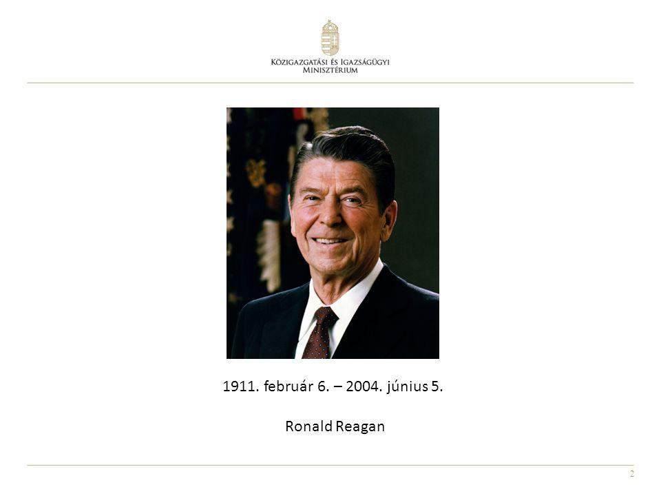 2 1911. február 6. – 2004. június 5. Ronald Reagan