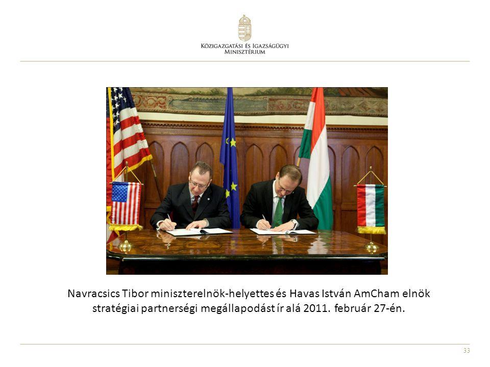 33 Navracsics Tibor miniszterelnök-helyettes és Havas István AmCham elnök stratégiai partnerségi megállapodást ír alá 2011. február 27-én.