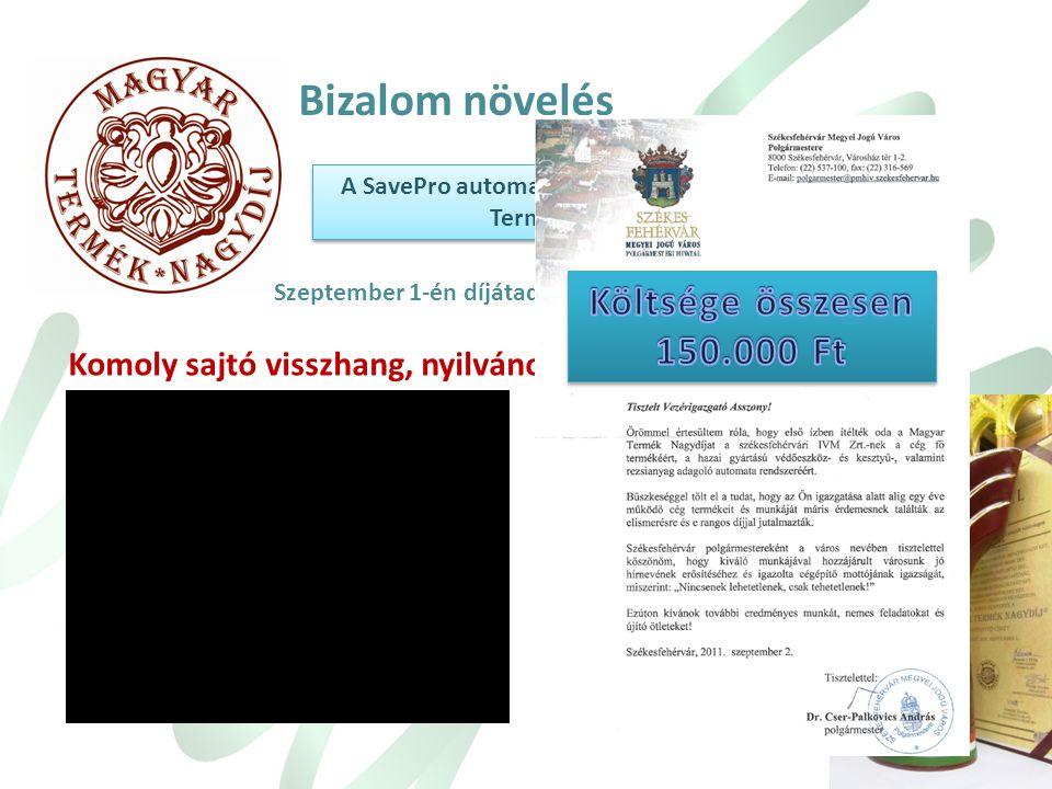 Bizalom növelés A SavePro automatával pályáztunk a Magyar Termék nagydíjra Szeptember 1-én díjátadó a parlamentben.