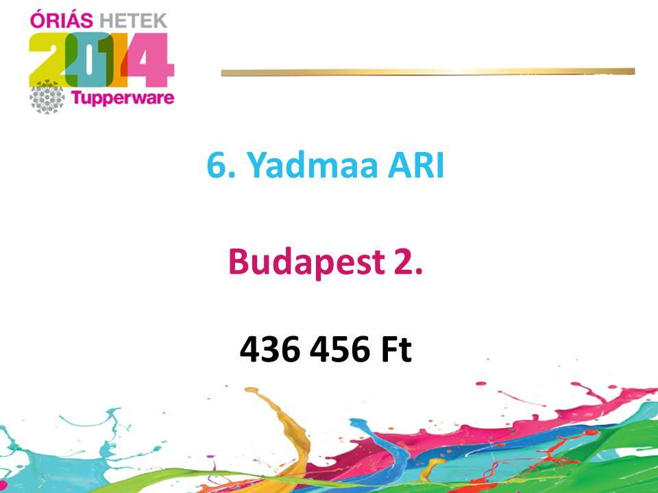 6. Yadmaa ARI Budapest 2. 436 456 Ft
