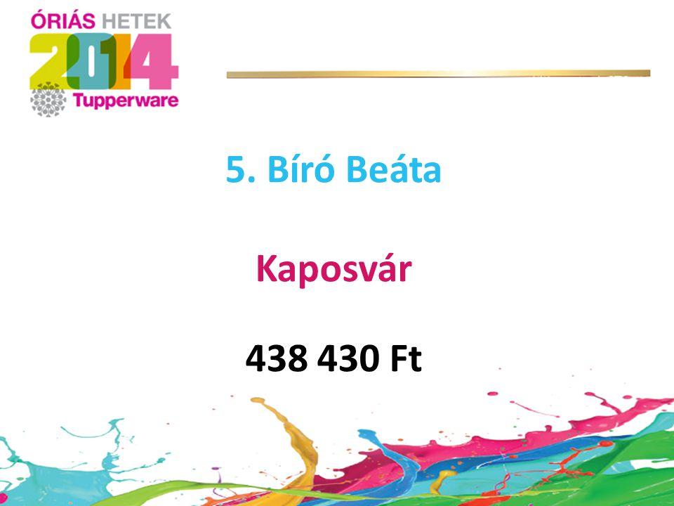 5. Bíró Beáta Kaposvár 438 430 Ft