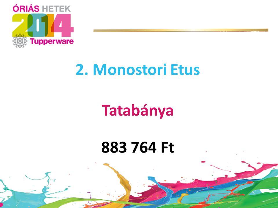 2. Monostori Etus Tatabánya 883 764 Ft