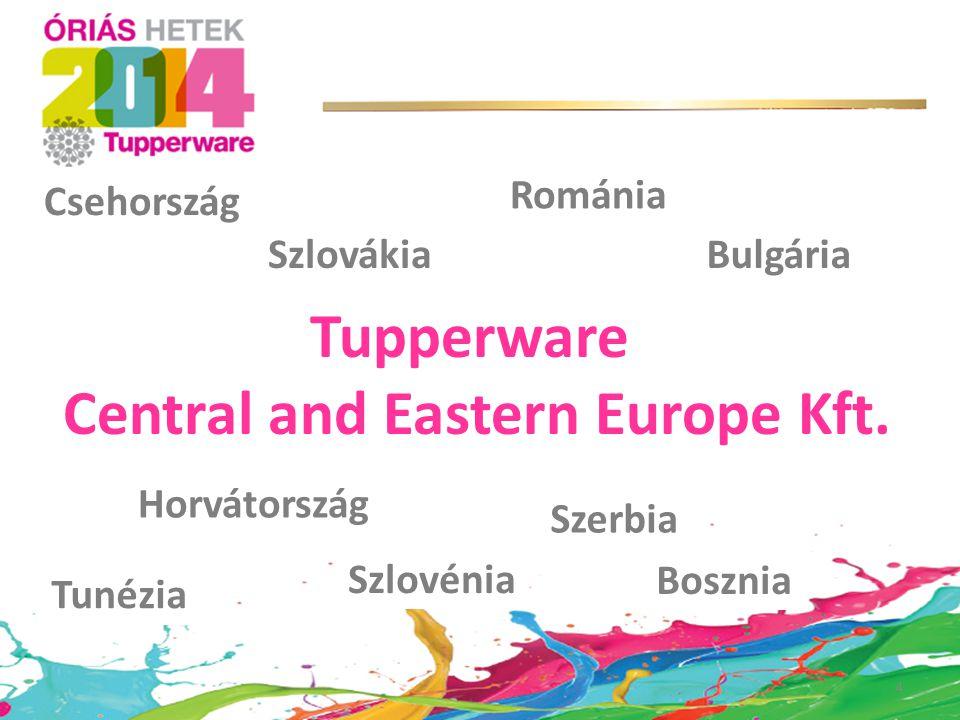 4 Tupperware Central and Eastern Europe Kft. Csehország Szlovákia Horvátország Szlovénia Szerbia Bosznia Románia Bulgária Tunézia