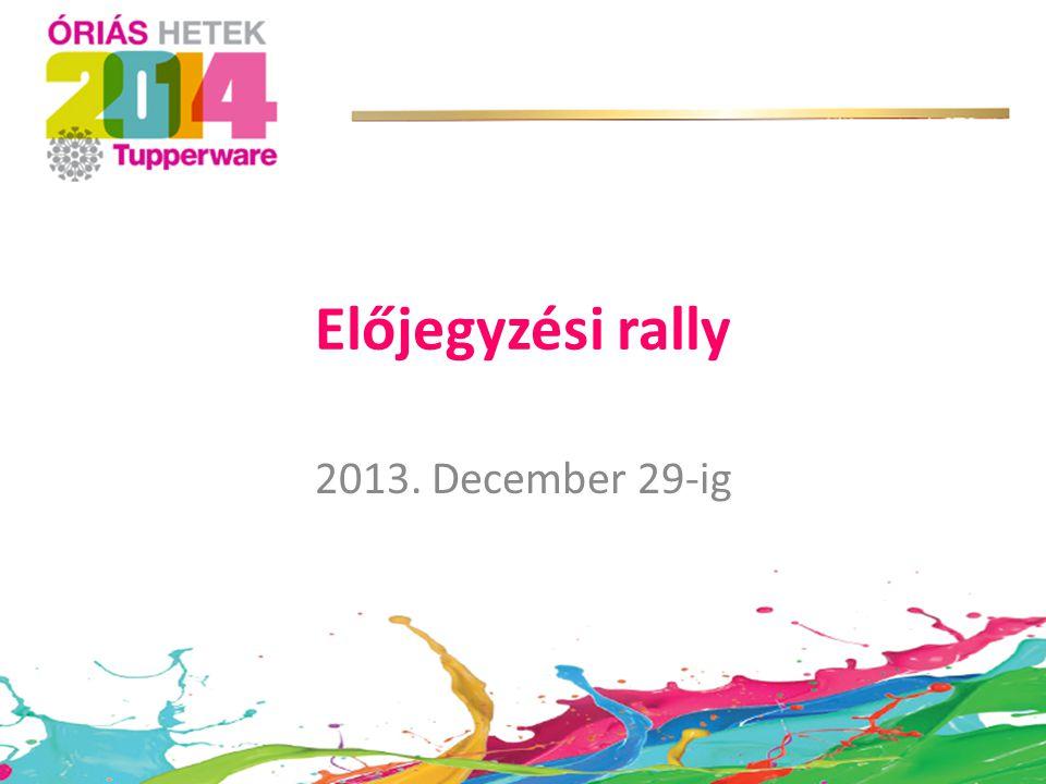 Előjegyzési rally 2013. December 29-ig