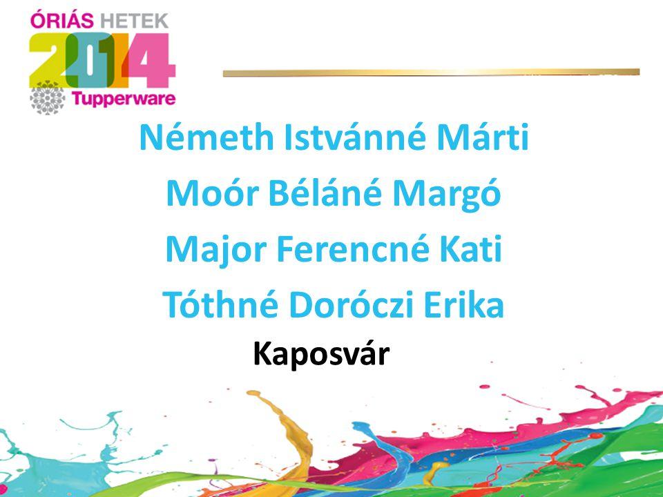 Kaposvár Németh Istvánné Márti Moór Béláné Margó Major Ferencné Kati Tóthné Doróczi Erika