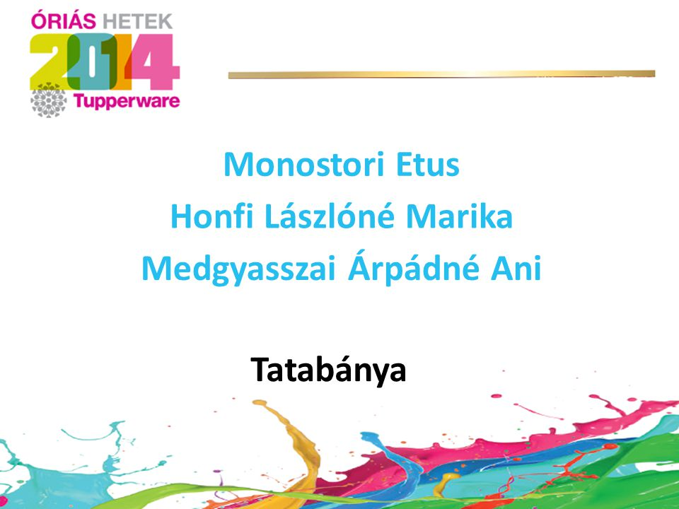 Tatabánya Monostori Etus Honfi Lászlóné Marika Medgyasszai Árpádné Ani