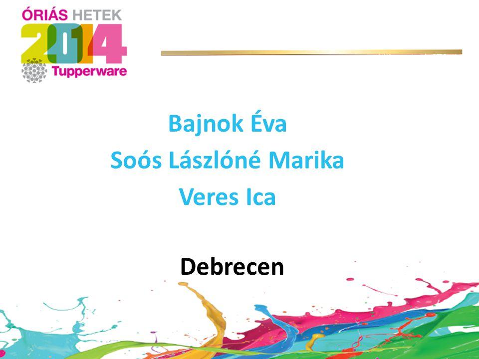 Debrecen Bajnok Éva Soós Lászlóné Marika Veres Ica