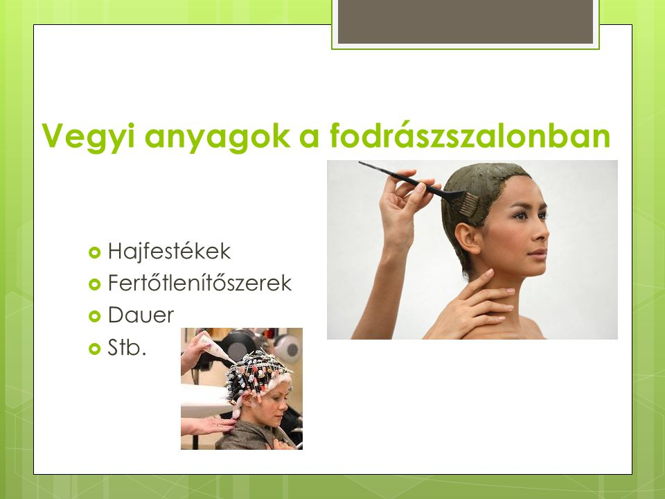 Fizikai tényezők  Zaj okozta halláskárosodás  Ionizáló sugárzás  Levegőben lévő por  Repülő száraz haj  Védekezés:  Csendes működésű eszközök  nem ionizáló sugárzást kibocsátó készülékek  A szalon rendszeres tisztítása