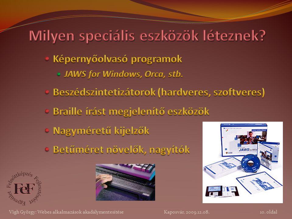 10. oldal Vigh György: Webes alkalmazások akadálymentesítése Kaposvár, 2009.12.08.