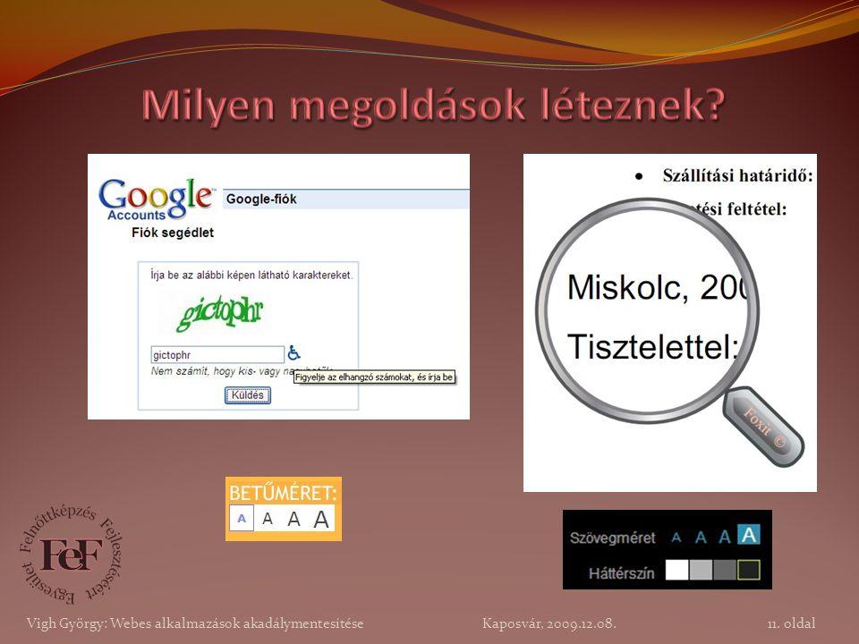 11. oldal Vigh György: Webes alkalmazások akadálymentesítése Kaposvár, 2009.12.08.