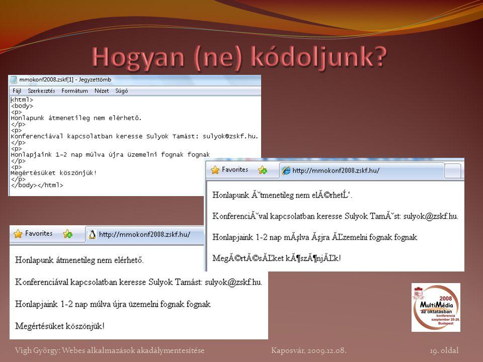 19. oldal Vigh György: Webes alkalmazások akadálymentesítése Kaposvár, 2009.12.08.