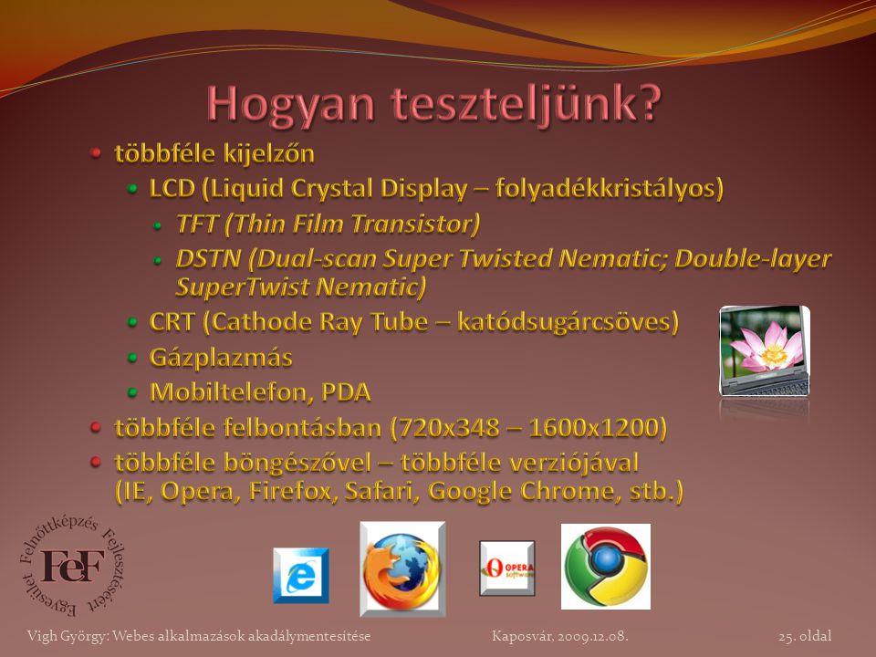 25. oldal Vigh György: Webes alkalmazások akadálymentesítése Kaposvár, 2009.12.08.