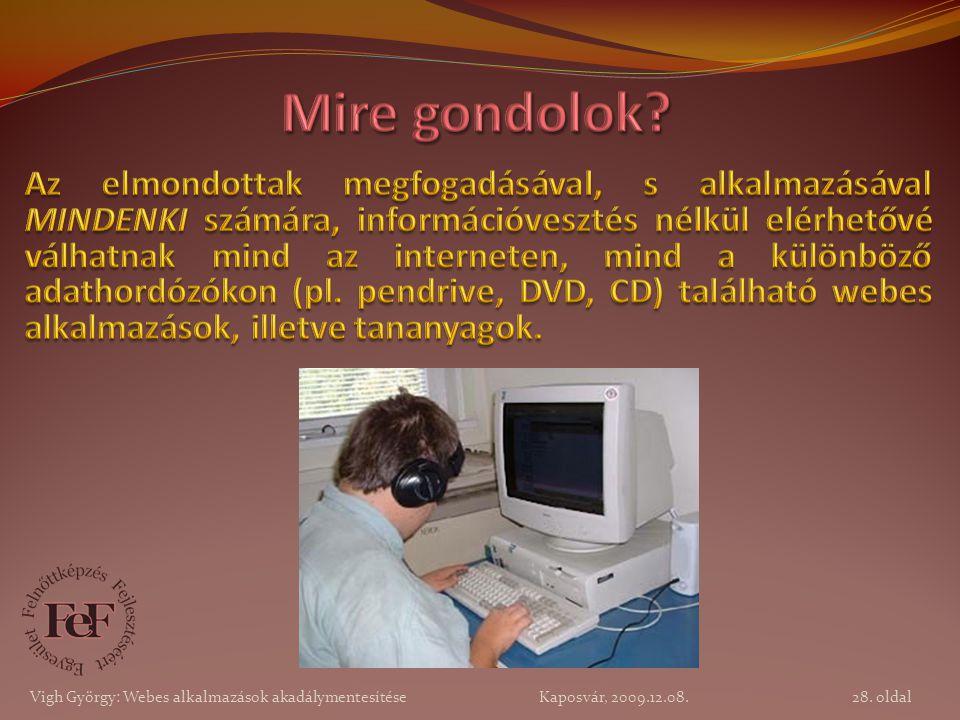 28. oldal Vigh György: Webes alkalmazások akadálymentesítése Kaposvár, 2009.12.08.