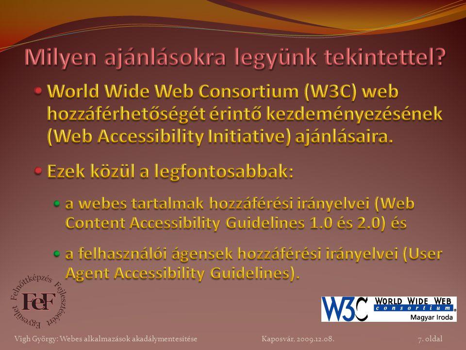 7. oldal Vigh György: Webes alkalmazások akadálymentesítése Kaposvár, 2009.12.08.
