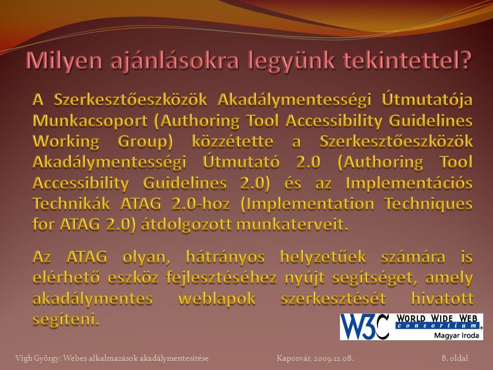 29. oldal Vigh György: Webes alkalmazások akadálymentesítése Kaposvár, 2009.12.08.