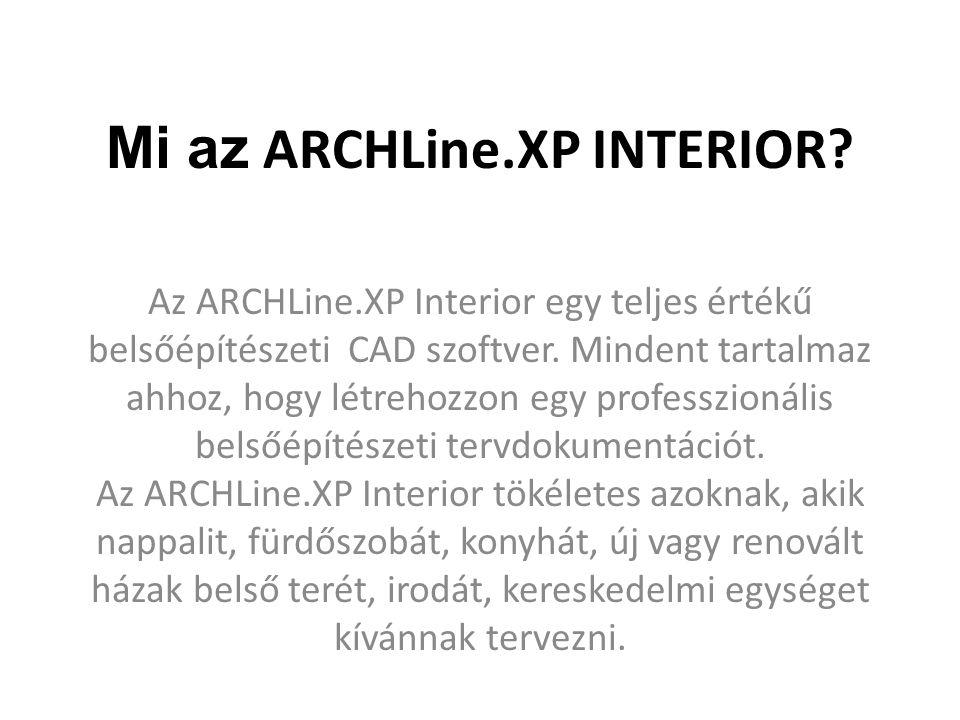 Mi az ARCHLine.XP INTERIOR? Az ARCHLine.XP Interior egy teljes értékű belsőépítészeti CAD szoftver. Mindent tartalmaz ahhoz, hogy létrehozzon egy prof