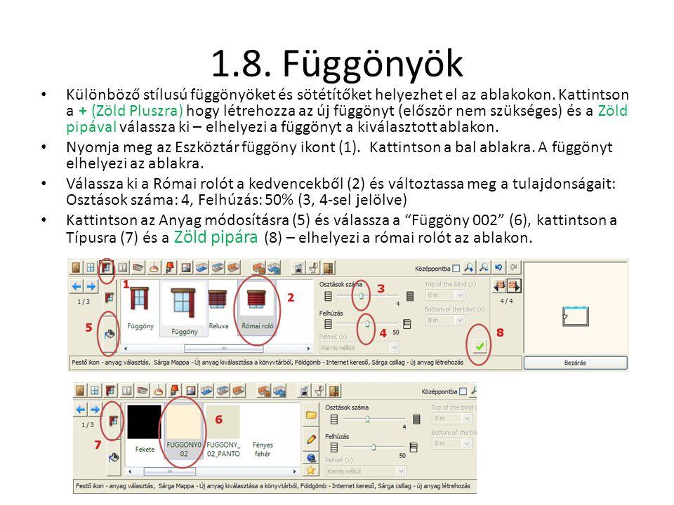 1.8. Függönyök • Különböző stílusú függönyöket és sötétítőket helyezhet el az ablakokon. Kattintson a + (Zöld Pluszra) hogy létrehozza az új függönyt