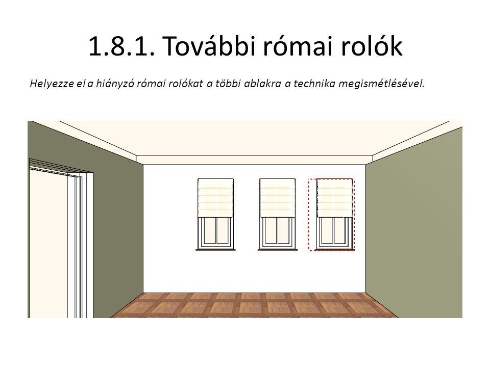 1.8.1. További római rolók Helyezze el a hiányzó római rolókat a többi ablakra a technika megismétlésével.