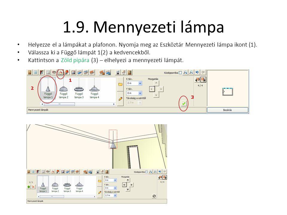 1.9. Mennyezeti lámpa • Helyezze el a lámpákat a plafonon. Nyomja meg az Eszköztár Mennyezeti lámpa ikont (1). • Válassza ki a Függő lámpát 1(2) a ked