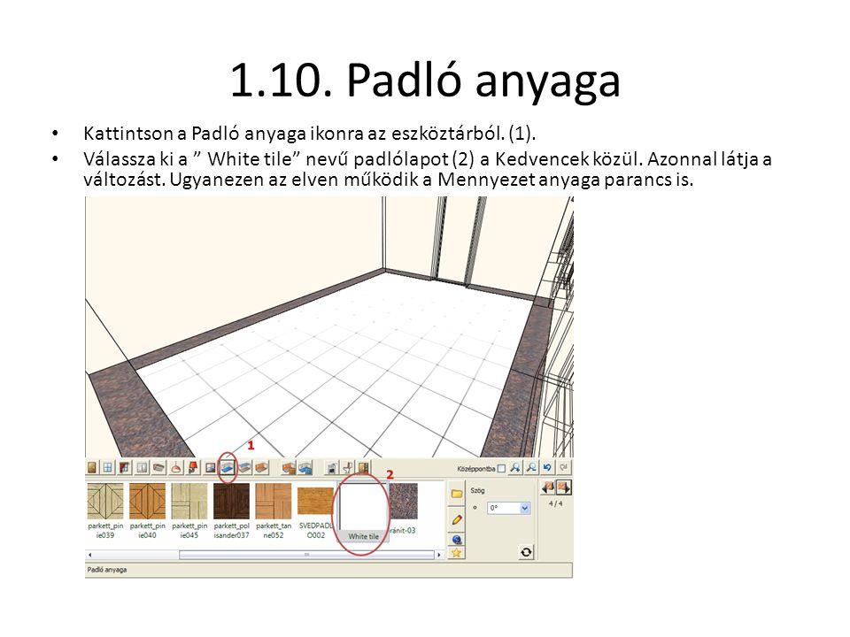 """1.10. Padló anyaga • Kattintson a Padló anyaga ikonra az eszköztárból. (1). • Válassza ki a """" White tile"""" nevű padlólapot (2) a Kedvencek közül. Azonn"""