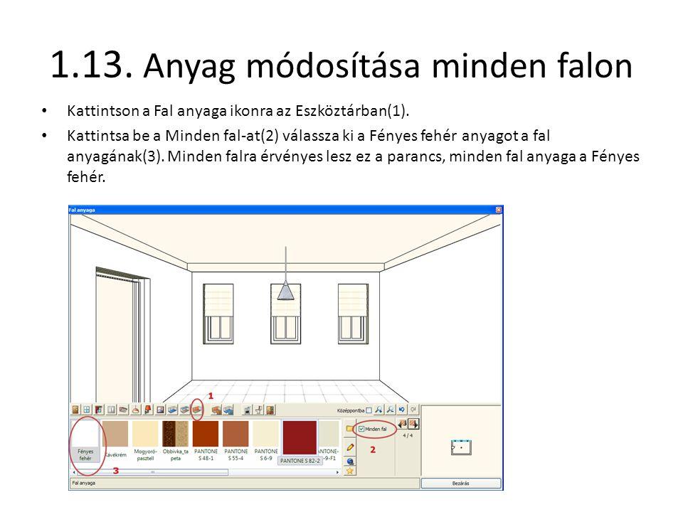 1.13. Anyag módosítása minden falon • Kattintson a Fal anyaga ikonra az Eszköztárban(1). • Kattintsa be a Minden fal-at(2) válassza ki a Fényes fehér