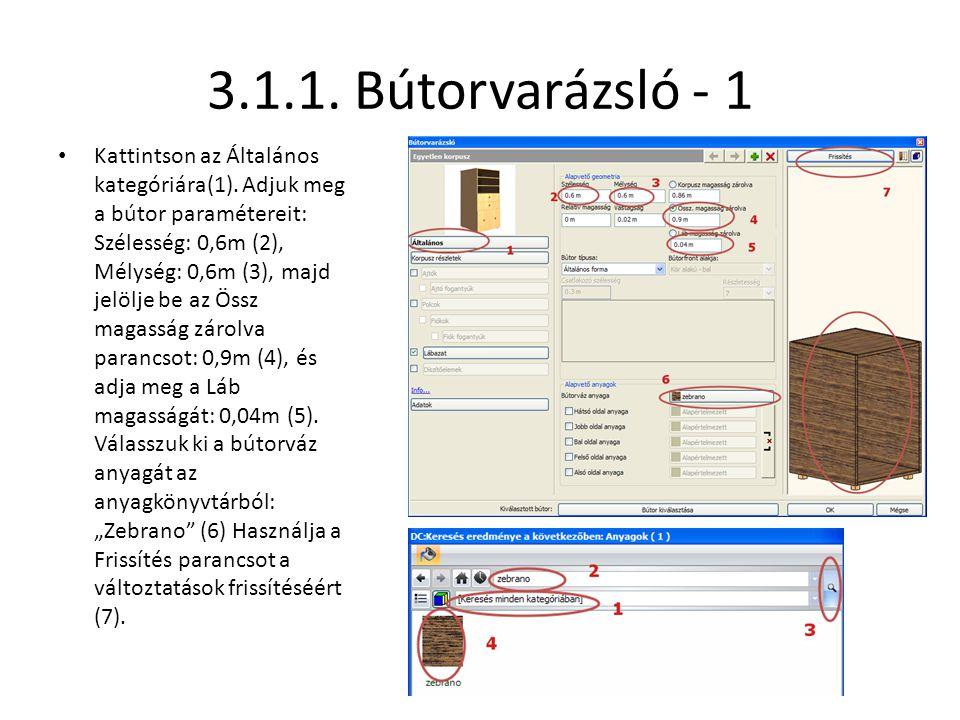 3.1.1. Bútorvarázsló - 1 • Kattintson az Általános kategóriára(1). Adjuk meg a bútor paramétereit: Szélesség: 0,6m (2), Mélység: 0,6m (3), majd jelölj