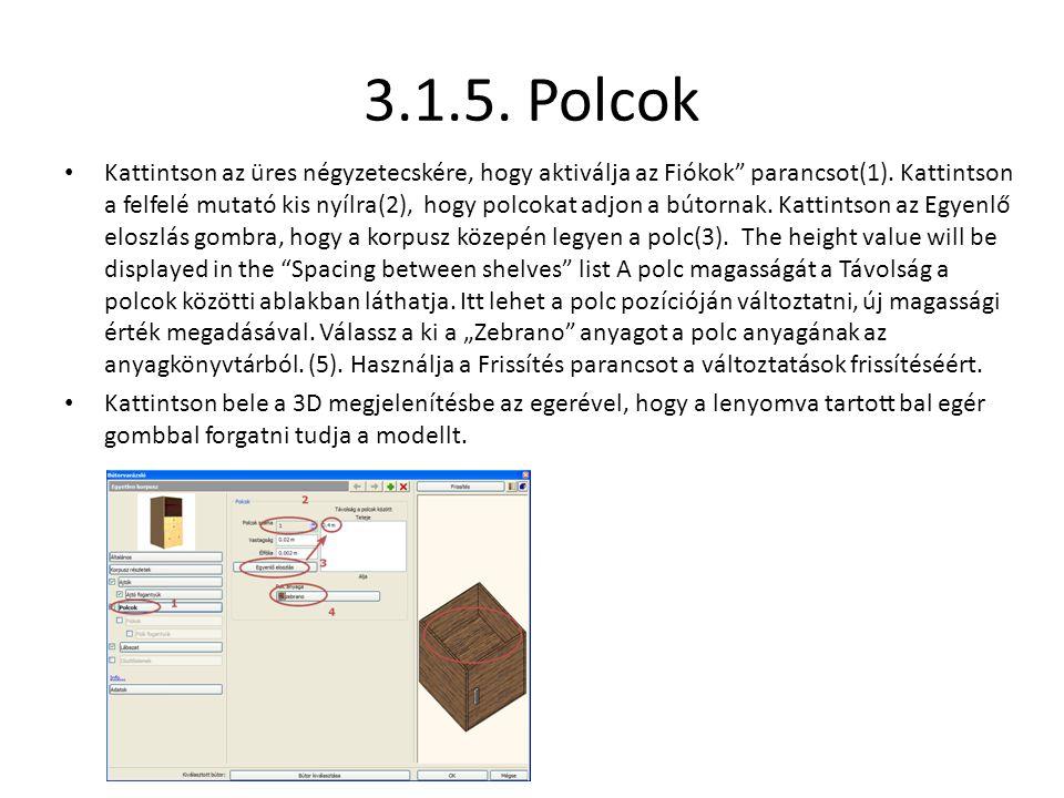 """3.1.5. Polcok • Kattintson az üres négyzetecskére, hogy aktiválja az Fiókok"""" parancsot(1). Kattintson a felfelé mutató kis nyílra(2), hogy polcokat ad"""
