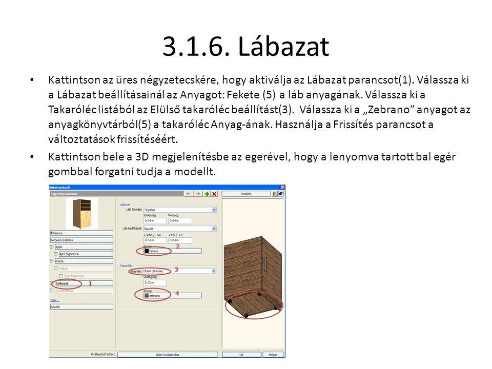 3.1.6. Lábazat • Kattintson az üres négyzetecskére, hogy aktiválja az Lábazat parancsot(1). Válassza ki a Lábazat beállításainál az Anyagot: Fekete (5