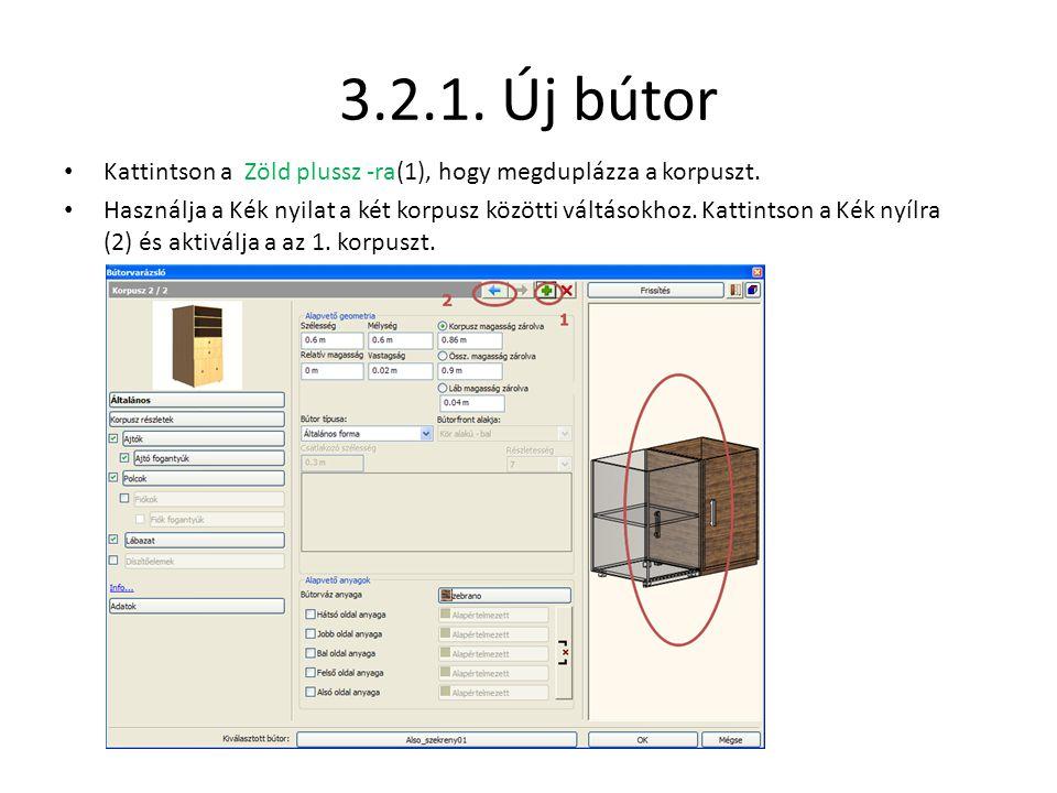 3.2.1. Új bútor • Kattintson a Zöld plussz -ra(1), hogy megduplázza a korpuszt. • Használja a Kék nyilat a két korpusz közötti váltásokhoz. Kattintson