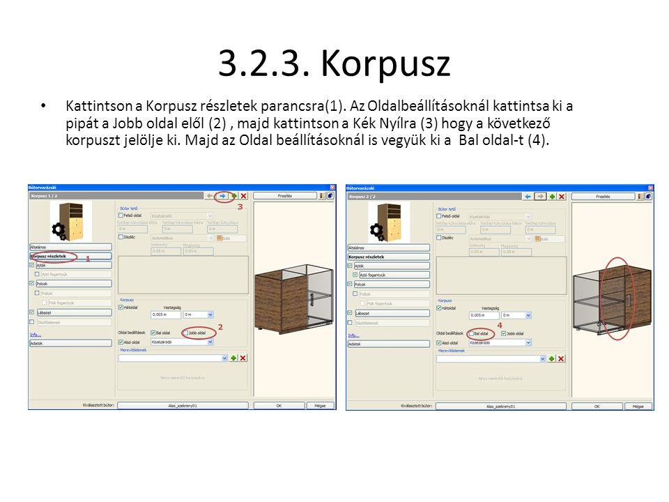 3.2.3. Korpusz • Kattintson a Korpusz részletek parancsra(1). Az Oldalbeállításoknál kattintsa ki a pipát a Jobb oldal elől (2), majd kattintson a Kék