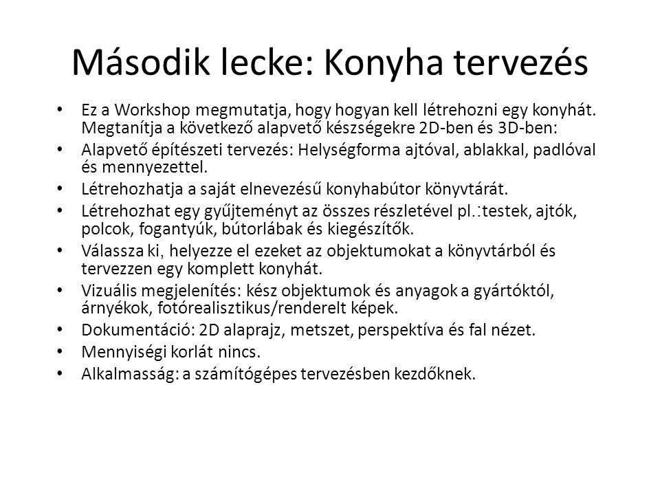 Második lecke: Konyha tervezés • Ez a Workshop megmutatja, hogy hogyan kell létrehozni egy konyhát. Megtanítja a következő alapvető készségekre 2D-ben