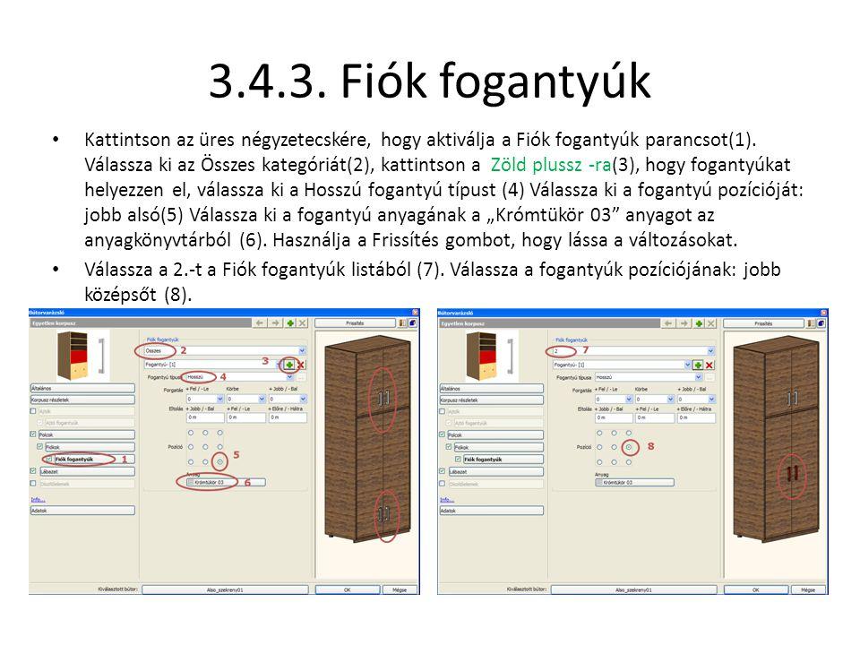 3.4.3. Fiók fogantyúk • Kattintson az üres négyzetecskére, hogy aktiválja a Fiók fogantyúk parancsot(1). Válassza ki az Összes kategóriát(2), kattints