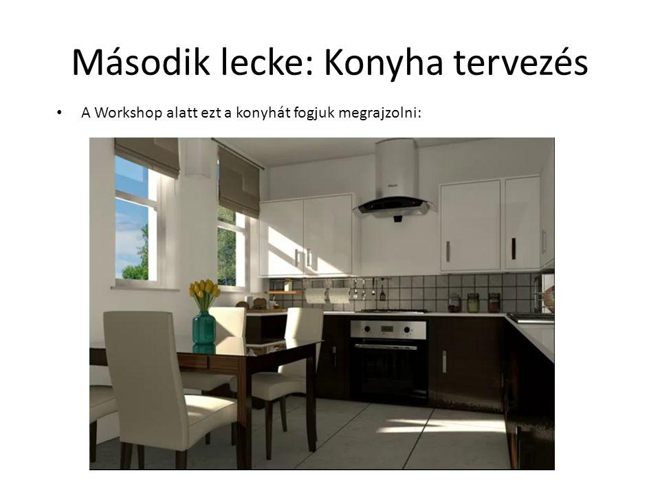 Második lecke: Konyha tervezés • A Workshop alatt ezt a konyhát fogjuk megrajzolni: