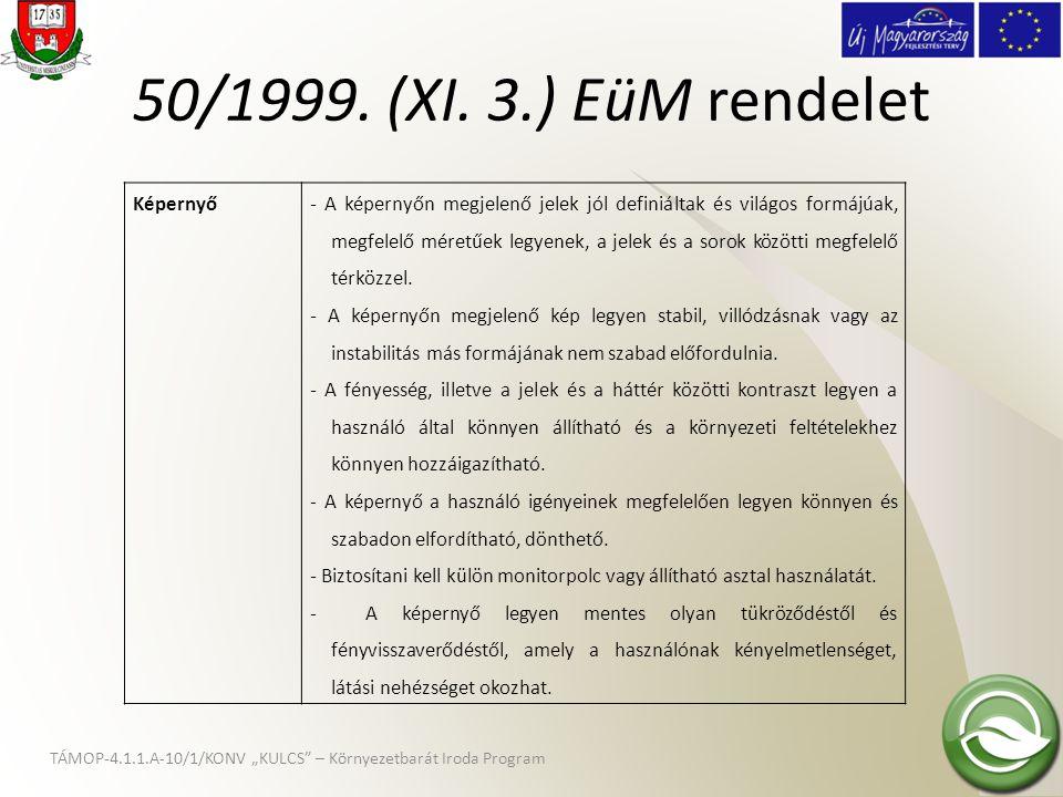 """TÁMOP-4.1.1.A-10/1/KONV """"KULCS"""" – Környezetbarát Iroda Program 50/1999. (XI. 3.) EüM rendelet Képernyő- A képernyőn megjelenő jelek jól definiáltak és"""