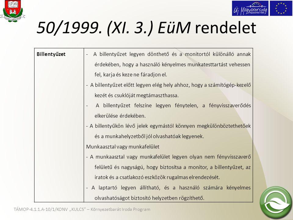 """TÁMOP-4.1.1.A-10/1/KONV """"KULCS"""" – Környezetbarát Iroda Program 50/1999. (XI. 3.) EüM rendelet Billentyűzet- A billentyűzet legyen dönthető és a monito"""