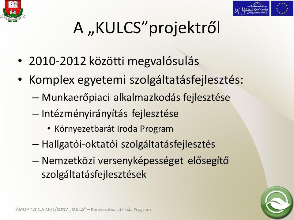 """A """"KULCS""""projektről • 2010-2012 közötti megvalósulás • Komplex egyetemi szolgáltatásfejlesztés: – Munkaerőpiaci alkalmazkodás fejlesztése – Intézményi"""