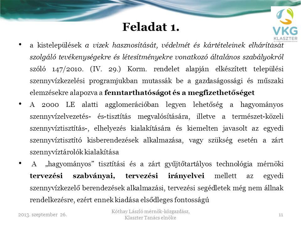 2013. szeptember 26. Kóthay László mérnök-közgazdász, Klaszter Tanács elnöke 11 Feladat 1. • a kistelepülések a vizek hasznosítását, védelmét és kárté