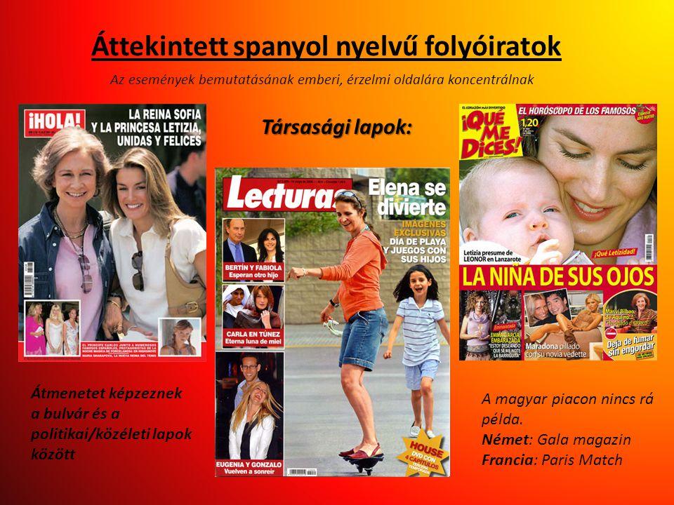 Áttekintett spanyol nyelvű folyóiratok Átmenetet képzeznek a bulvár és a politikai/közéleti lapok között A magyar piacon nincs rá példa. Német: Gala m