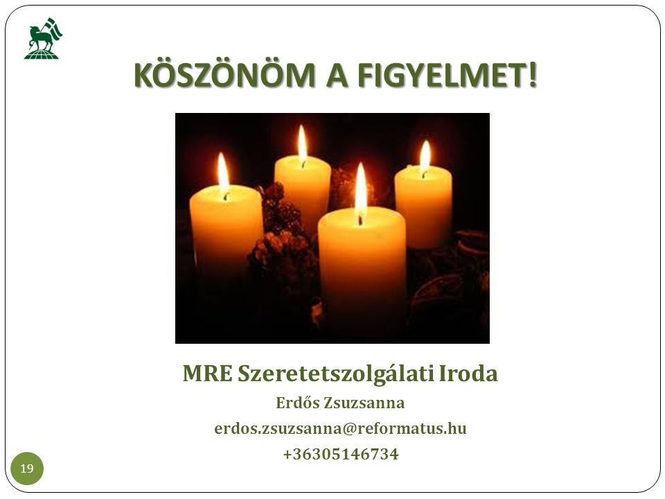KÖSZÖNÖM A FIGYELMET! MRE Szeretetszolgálati Iroda Erdős Zsuzsanna erdos.zsuzsanna@reformatus.hu +36305146734 19