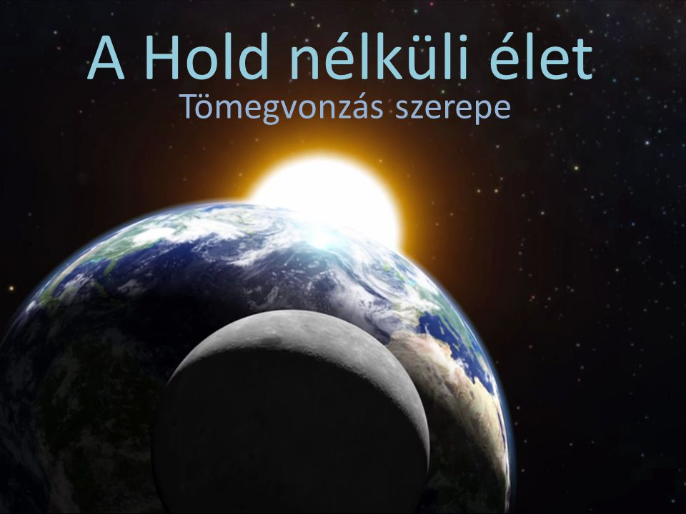A Hold nélküli élet Tömegvonzás szerepe