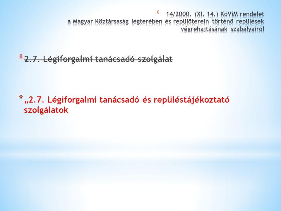 * A magyar légtér légiközlekedés céljára történő kijelöléséről szóló 26/2007.