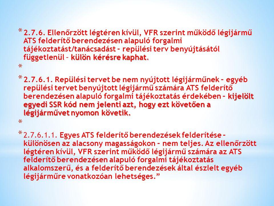 """* 14.§ Az R. a következő 26. §-sal egészül ki: Eseti légtér * """"26."""